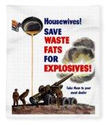 Housewives - Save Waste Fats For Explosives Fleece Blanket