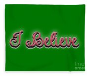 I Believe Tee Fleece Blanket