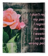 I Do Not Regret My Past. I Regret The Time I Wasted On The Wrong Fleece Blanket