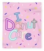 I Donut Care Fleece Blanket
