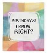 I Know Right- Birthday Art By Linda Woods Fleece Blanket