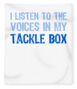 I Listen To Voices In My Tackle Box Blues Fleece Blanket