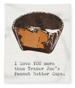 I Love You More Than Peanut Butter Cups Fleece Blanket