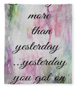I Love You More Than Yesterday 2 Fleece Blanket