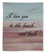 I Love You To The Beach And Back Fleece Blanket