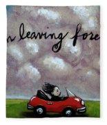 Im Leaving Forever Fleece Blanket