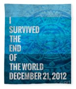 I Survived The End Of The World Fleece Blanket