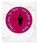 I Teach How To Think Not What To Think  Gift For A Teacher Fleece Blanket