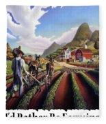 Id Rather Be Farming - Appalachian Farmer Cultivating Peas - Farm Landscape 2 Fleece Blanket