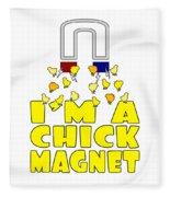 Im A Chick Magnet Chicken I Love Chickens Fleece Blanket