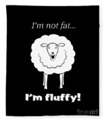 I'm Not Fat Fleece Blanket