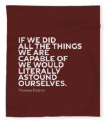 Inspirational Quotes Series 009 Thomas Edison Fleece Blanket