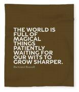 Inspirational Quotes Series 010 Bertrand Russell Fleece Blanket