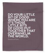 Inspirational Quotes Series 019 Desmond Tutu Fleece Blanket