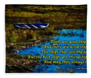 Irish Blessing - There Are Good Ships... Fleece Blanket