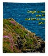 Irish Proverb - Laugh As Much As You Breathe... Fleece Blanket by James Truett