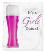 It's A Girls Drink Fleece Blanket by ISAW Company