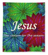 Jesus The Reason For The Season Christmas  Fleece Blanket