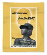 Join The Waac - Women's Army Auxiliary Corps Fleece Blanket