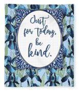 Just For Today, Be Kind. Fleece Blanket