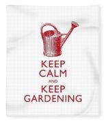 Keep Calm And Keep Gardening Fleece Blanket
