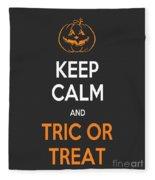 Keep Calm And Trick Or Treat Halloween Sign Fleece Blanket