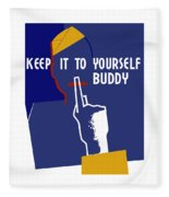 Keep It To Yourself Buddy Fleece Blanket