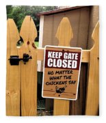 Keep The Gate Closed Fleece Blanket
