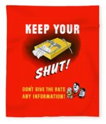 Keep Your Trap Shut -- Ww2 Propaganda Fleece Blanket