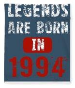 Legends Are Born In 1994 Fleece Blanket
