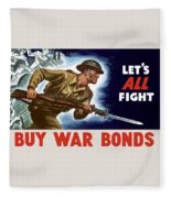 Let's All Fight Buy War Bonds Fleece Blanket