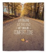 Life Begins At The End Of Your Comfort Zone Fleece Blanket