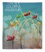Life Is A Colorful Adventure Fleece Blanket