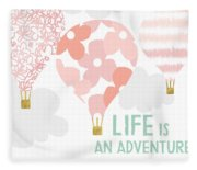 Life Is An Adventure Pink- Art By Linda Woods Fleece Blanket