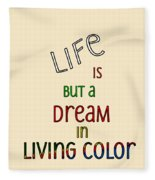Life Is But A Dream Fleece Blanket