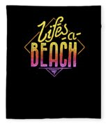 Lifes A Beach Love The Ocean Tropical Summer Weather Surf And All Love Summer Fleece Blanket