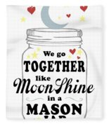 Like Moonshine In A Mason Jar Fleece Blanket