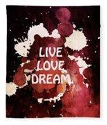 Live Love Dream Urban Grunge Passion Fleece Blanket