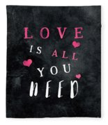 Love Is All You Need Motivational Quote Fleece Blanket
