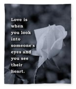 Love Is When You Look Into Someone's Eyes And You See Their Hear Fleece Blanket