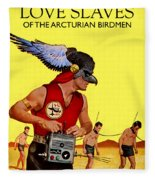 Love Slaves Of The Arcturian Birdmen Fleece Blanket