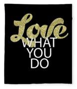 Love What You Do Fleece Blanket
