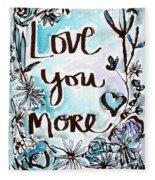Love You More- Watercolor Art By Linda Woods Fleece Blanket