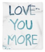 Love You More- Watercolor Art Fleece Blanket