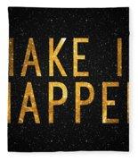 Make It Happen Fleece Blanket