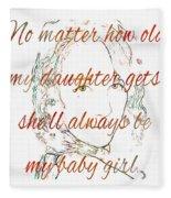 My Daughter - My Baby Girl 2 Fleece Blanket