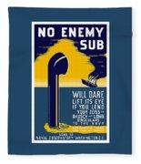 No Enemy Sub Will Dare Lift Its Eye Fleece Blanket