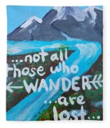 Not All Those Who Wander Are Lost  Fleece Blanket