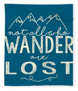 Not All Who Wander Fleece Blanket