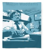 Office Space Milton Waddams Movie Quote Poster Series 003 Fleece Blanket